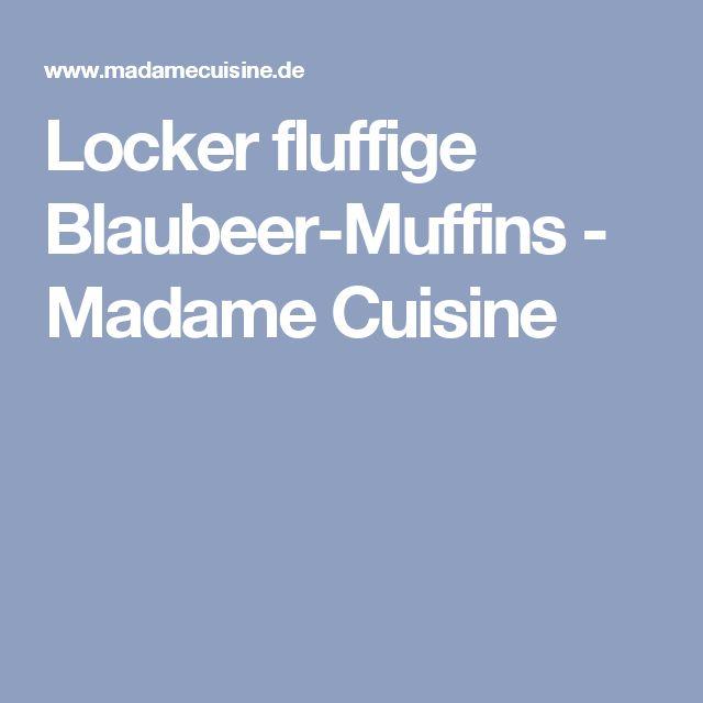 Locker fluffige Blaubeer-Muffins - Madame Cuisine