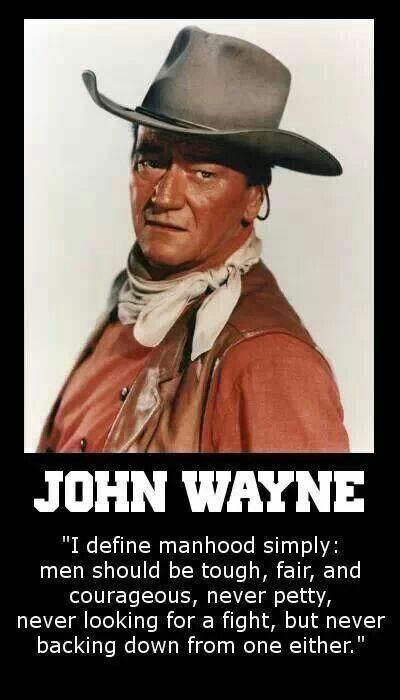 More men should aim to be like John Wayne