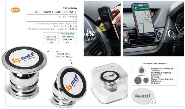 Safe-Travels Mobile Mate TECH-4870 Best Branding for  Safe-Travels Mobile Mate. Includes free branding, setup cost applies. Undoubtedly the safest way to access your phone whilst on the road! Our Safe-Travels Mobile Mate magnetic car mount attaches to any smooth surface of your dashboard. With its 360 degree rotating head, it allows you to keep your phone safely in view at eye level while keeping your hands free and you focused on the road. Simply attach one of the two metal plates, which…