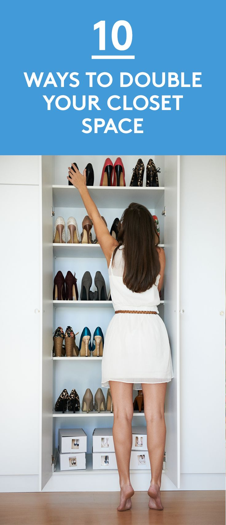 10 Ways to Double Your Closet Space   To maximize every square inch, we've rounded up some brilliant organizing techniques and the containers that make it easy to maintain them. With these strategies up your sleeve, your bedroom closet will feel surprisingly spacious.