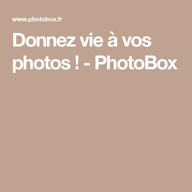 Donnez vie à vos photos ! - PhotoBox