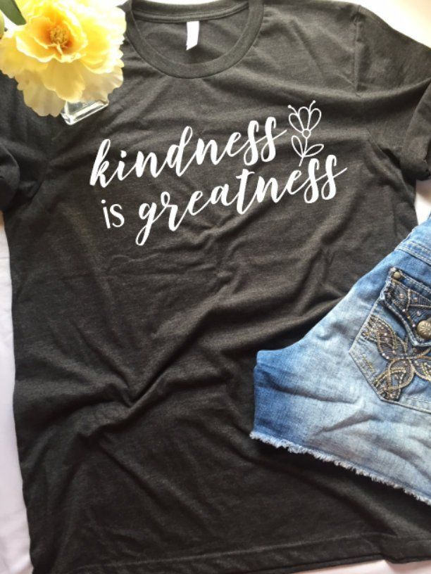 68e23a2aa Kindess Is Greatness Inspirational Womens T-shirt | Love The Fire Apparel |  T shirts for women, Shirts, Mom shirts