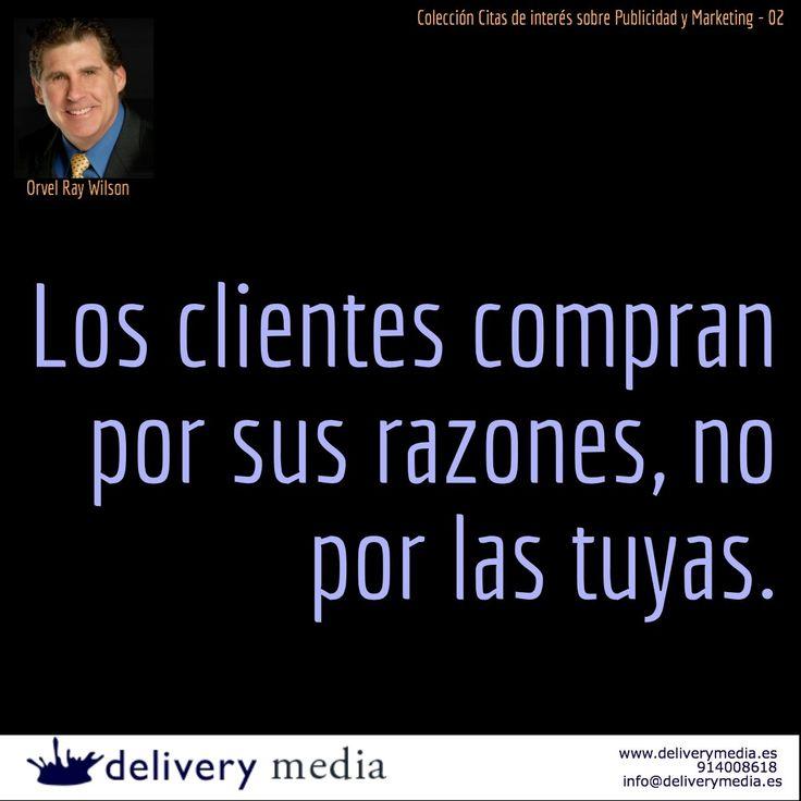 Los clientes compran por sus razones, no por las tuyas. Orle Ray Wilson #citas