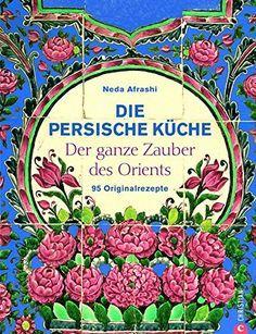 Die persische Küche - ein persisches Kochbuch mit Rezepte... https://www.amazon.de/dp/3884726927/ref=cm_sw_r_pi_dp_Yg0uxbFPSE0Z2