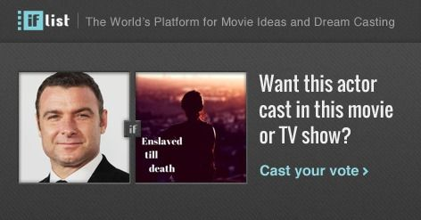 Liev Schreiber as Nicholas Creswell in Enslaved till death? Support this movie proposal or make your own on The IF List.