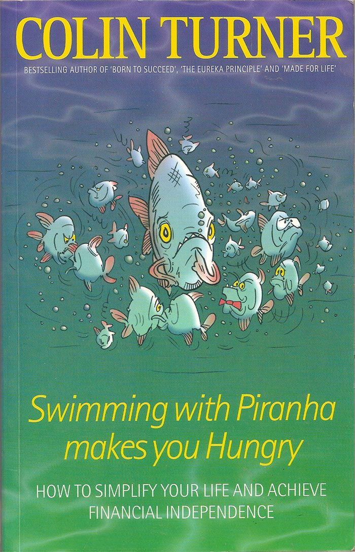 52 best suggest books images on pinterest recommended books book swimming with piranha makes you hungry by colin turner is a personal finance book that uses fandeluxe