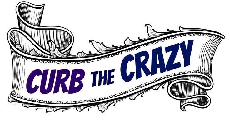 Curb the Crazy