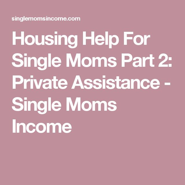 Housing Help For Single Moms Part 2: Private Assistance - Single Moms Income