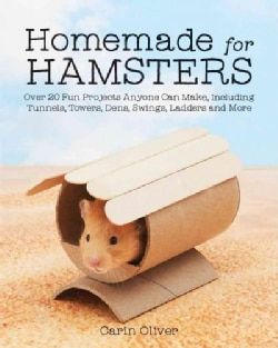 Homemade for Hamsters: Over 20 Fun Projects Anyone Can Make, Including Tunnels, Towers, Dens, Swings, Ladders and... (Paperback) - 18523040 - Overstock.com Shopping - Great Deals on General Crafts
