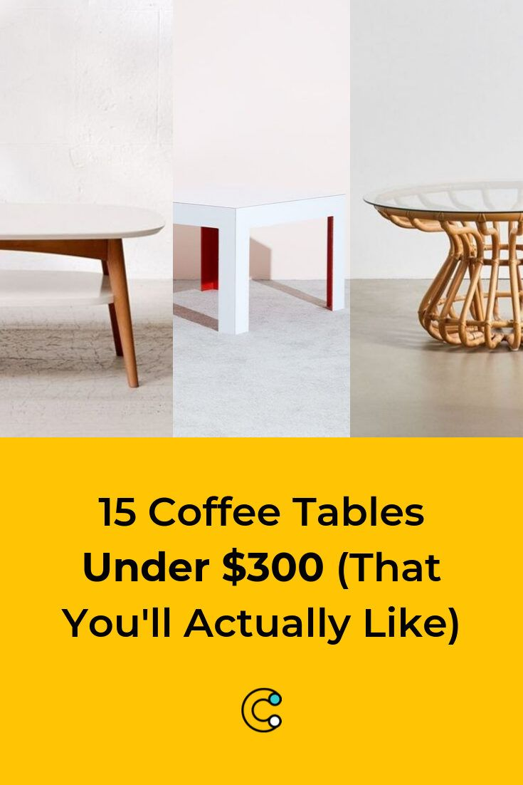 15 Coffee Tables Under 300 That You Ll Actually Like Stylish Coffee Table Home Coffee Tables Coffee Table
