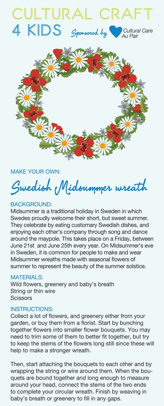 Here's an idea for Swedish Midsummer that au pairs can help kids make: download this easy kids craft template to make a Midsummer wreath to celebrate! Find it at http://aupairbuzz.culturalcare.com/