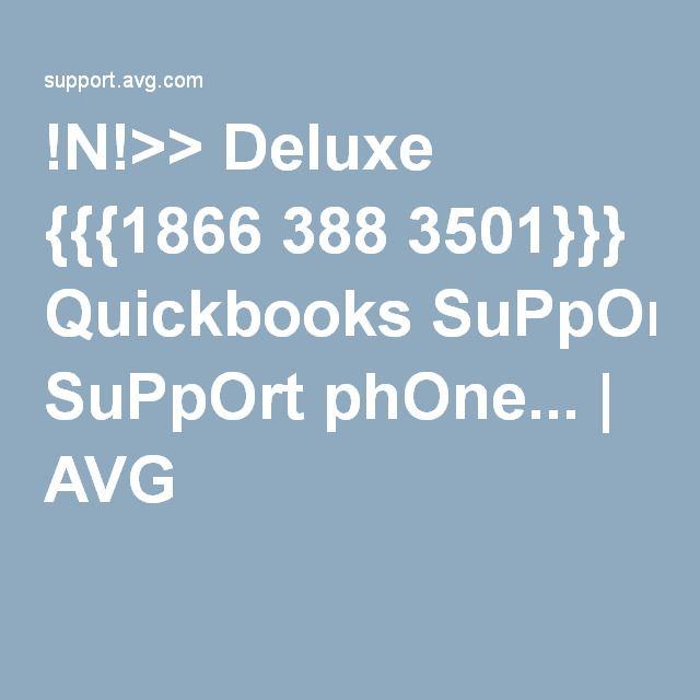 !N!>> Deluxe {{{1866 388 3501}}} Quickbooks SuPpOrt phOne... | AVG