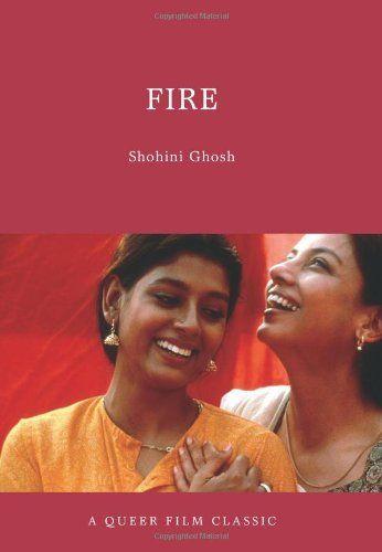 Fire: A Queer Film Classic (Queer Film Classics) by Shohini Ghosh http://www.amazon.com/dp/1551523639/ref=cm_sw_r_pi_dp_o.N5ub0VK4DHE