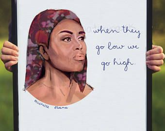 FLASH SALE .99 CENTS Michelle Obama Art Print Quote, Instant Gift. 300ppi, png. When They Go Low We Go High. flotus Lettering, Feminist