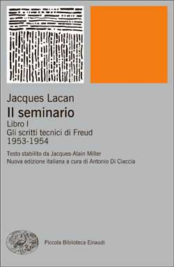 Jacques Lacan, Il seminario. Libro I. Gli scritti tecnici di Freud. 1953-1954, PBE Ns