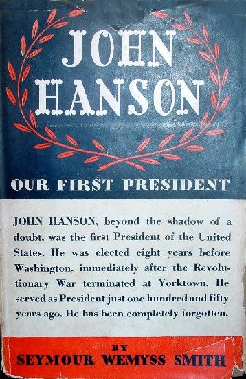 john hanson president of the united states | ... started that John Hanson was the first President of the United States