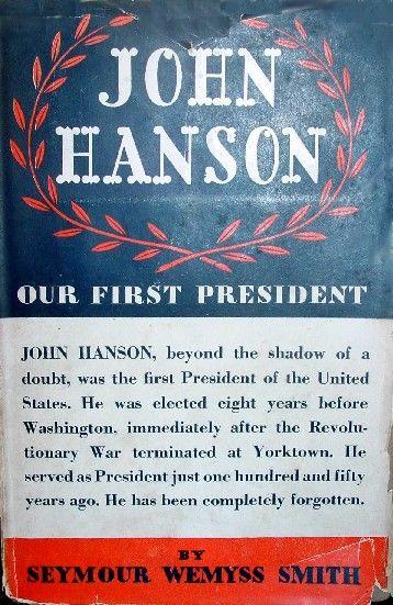 john hanson president of the united states | ... started that John Hanson was the first President of the United States