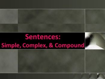 This is a 20-slide PowerPoint to introduce simple, complex, & compound sentences. The presentation includes: 1) review of clauses; 2) simple sentences; 3) complex sentences; 4) practice differentiating between simple & complex sentences; 5) compound sentences; 6) coordinating conjunctions; 7) commas in compound sentences; 8) examples of compound sentences showing how to change simple sentences to compound sentences; and 9) practice differentiating between all 3 types of sentences.