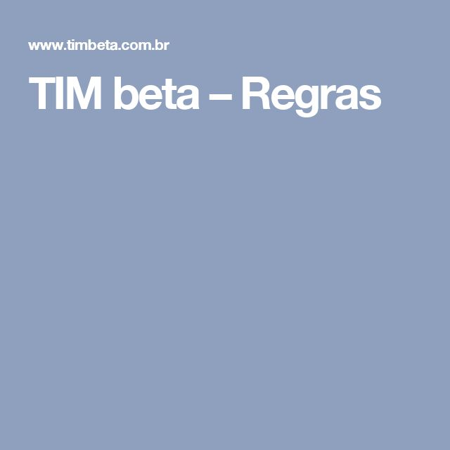 TIM beta – Regras