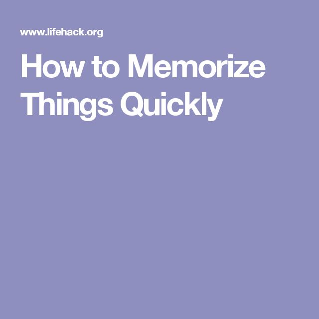 How To Memorize Things Quicker Than Other People