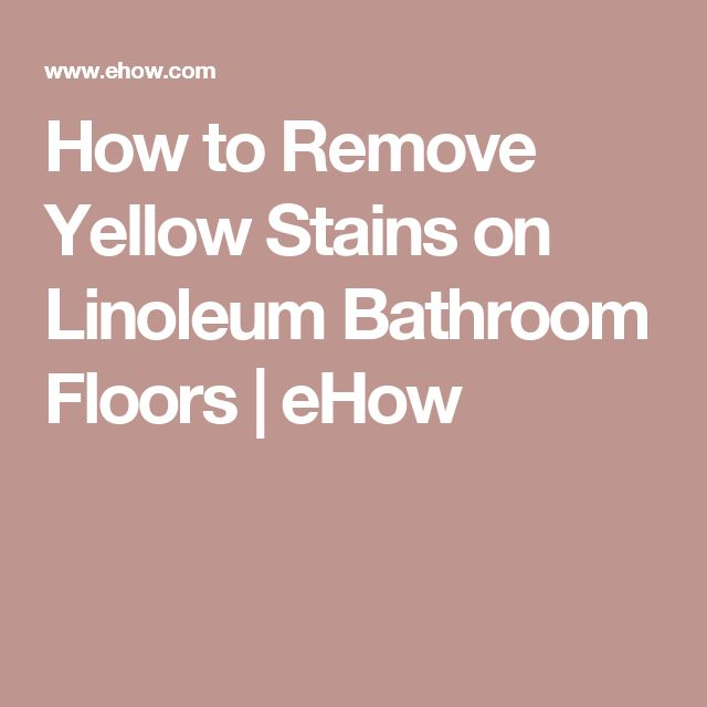 Stains how to remove and to remove on pinterest for How to get stains off linoleum floor