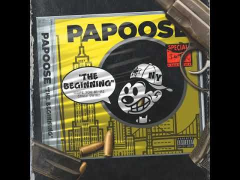 Papoose – The Beginning