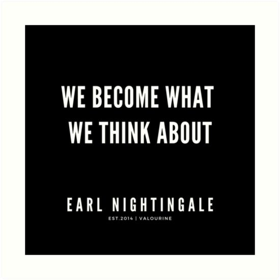 'Early Nightingale Quote | We become what we think about | 190216 Motivational Quotes | Inspirational quotes | Famous quote' Art Print by QuotesGalore