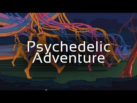 ▶ Pyschedelic Adventure - YouTube