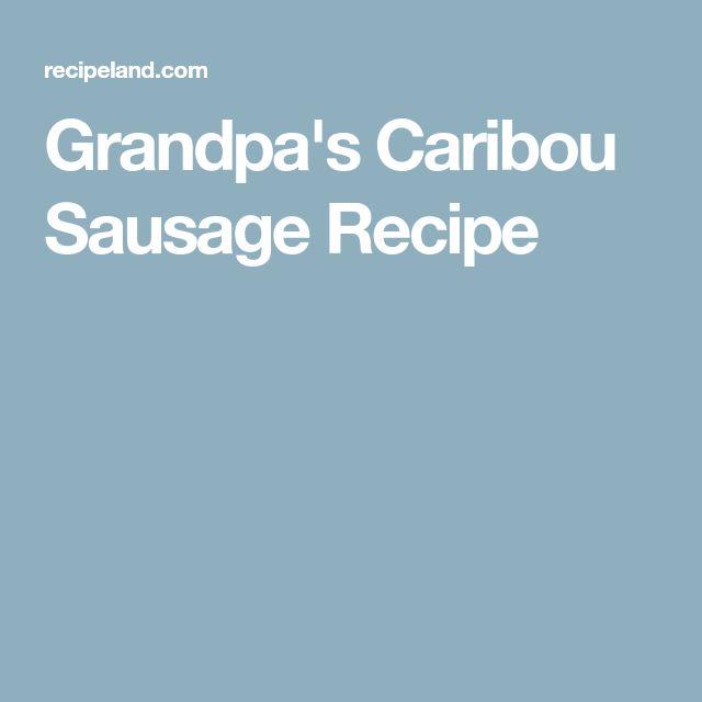 Grandpa's Caribou Sausage Recipe