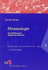 Phraseologie : eine Einführung am Beispiel des Deutschen / von Harald Burger