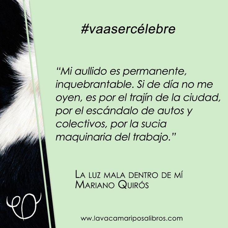 """Una frase de """"La luz mala dentro de mí"""", de Mariano Quirós, que #vaasercélebre"""