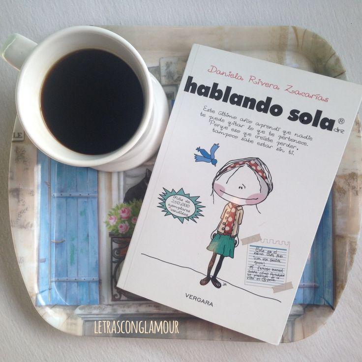 """Hoy les platico de uno de mis libros favoritos que se llama """"Hablando Sola"""" por Daniela Rivera Zacarías. ➡️www.letrasconglamour.com"""