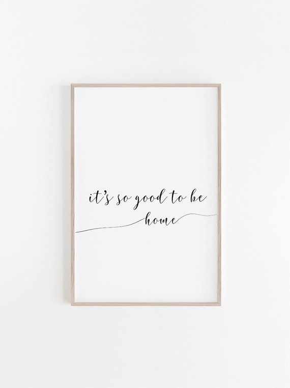 It S So Good To Be Home Print Quote Prints Quote Wall Etsy Quote Prints Wall Prints Quotes Art Prints Quotes