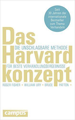 Das Harvard-Konzept: Die unschlagbare Methode für beste - Roger Fisher, William Ury, Bruce Patton - Amazon.de: Bücher