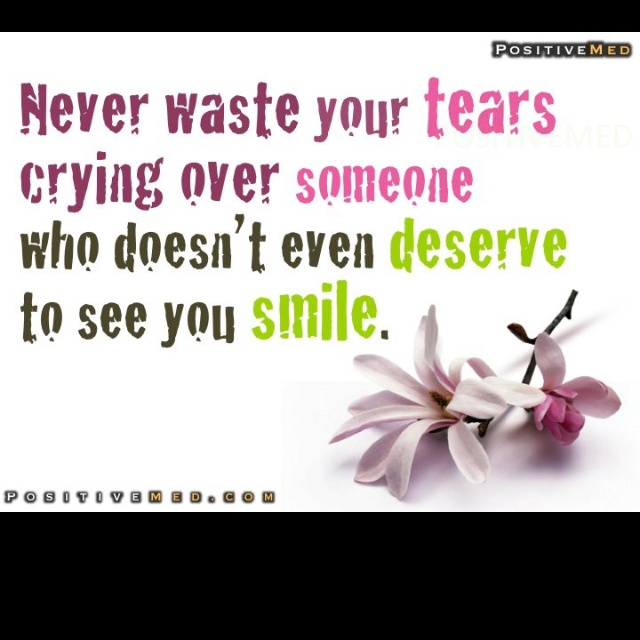 Never Waste Your Tears Crying Over Someone Who Doesn't