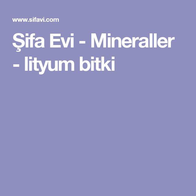 Şifa Evi - Mineraller - lityum bitki