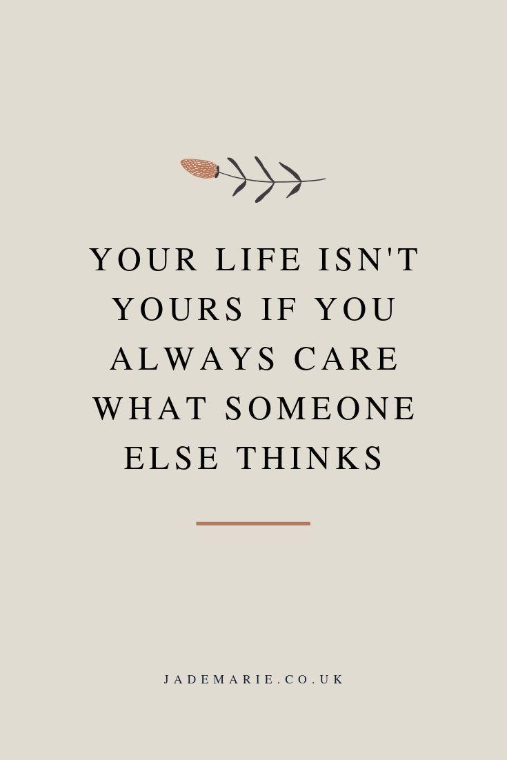 Dein Leben gehört dir nicht, wenn es dich immer interessiert, was jemand anderes als inspirie…
