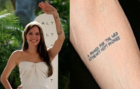 """Angelina Jolie has a line from Tennessee Williams's 1941 play Stairs to the Roof adorning her arm: """"A prayer for the wild at heart, kept in cages."""""""
