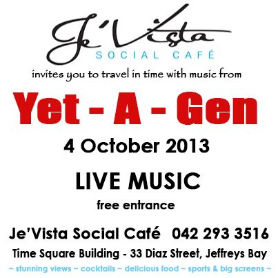 Je'Vista Social Café Jeffrey's Bay kicks off October #livemusic weekends with Yet-A-Gen. Join us and travel in time with this #portelizabeth based band - free entrance