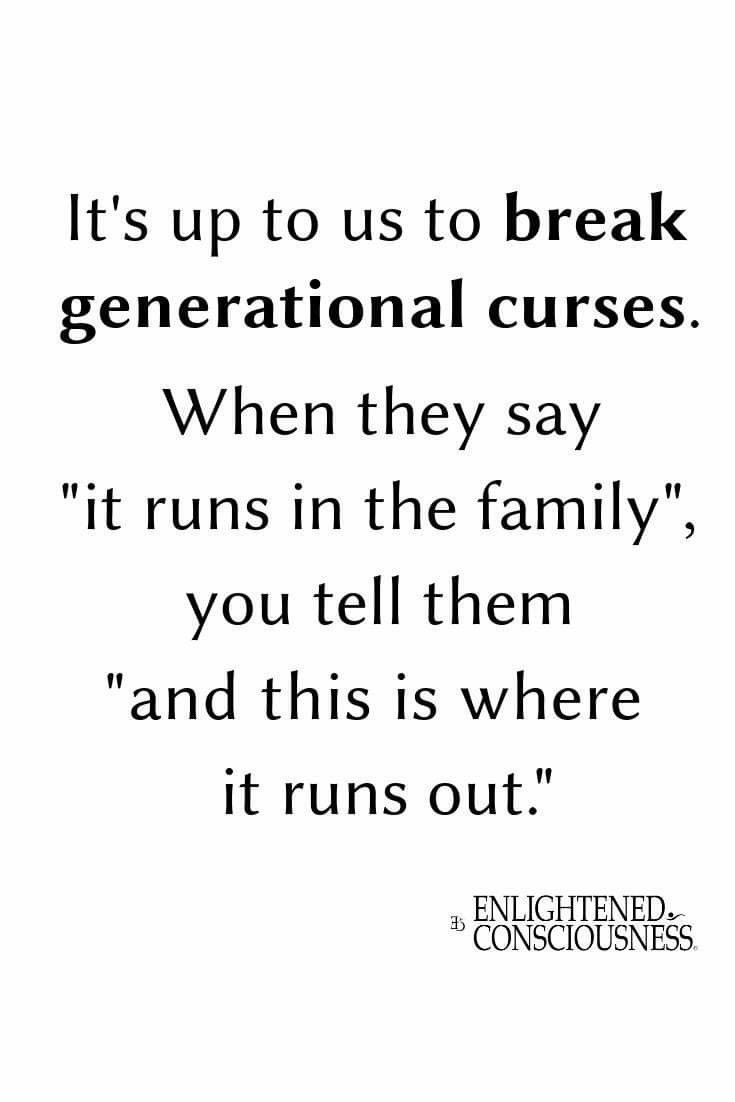 It S Up To Use To Break The Family Cycle Inspirational Quotes Quotes Me Quotes