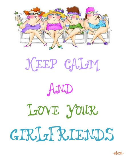 KEEP CALM AND LOVE YOUR GIRLFRIENDS - created by eleni