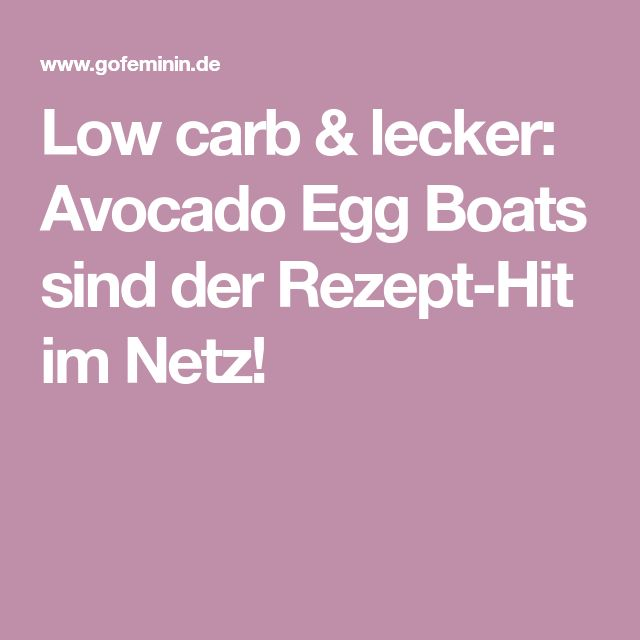 Low carb & lecker: Avocado Egg Boats sind der Rezept-Hit im Netz!