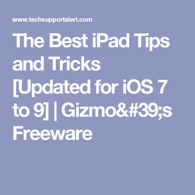 The Best iPad Tips and Tricks [Updated for iOS 7 to 9] | Gizmo's Freeware