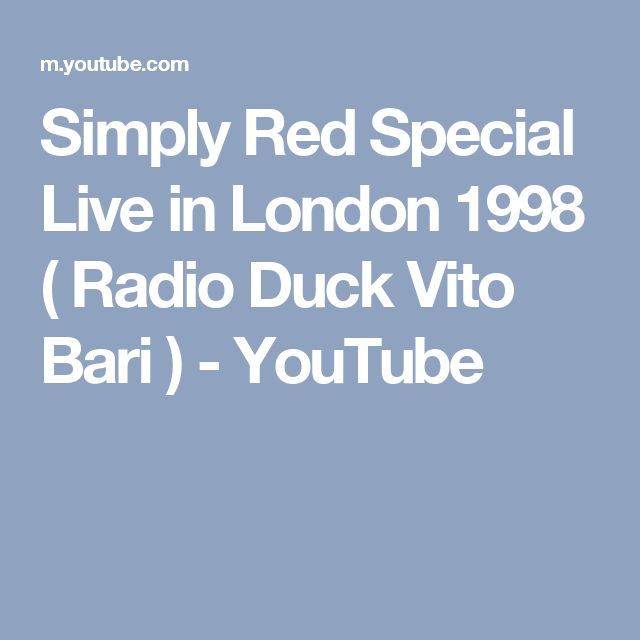 Simply Red Special Live in London 1998 ( Radio Duck Vito Bari ) - YouTube