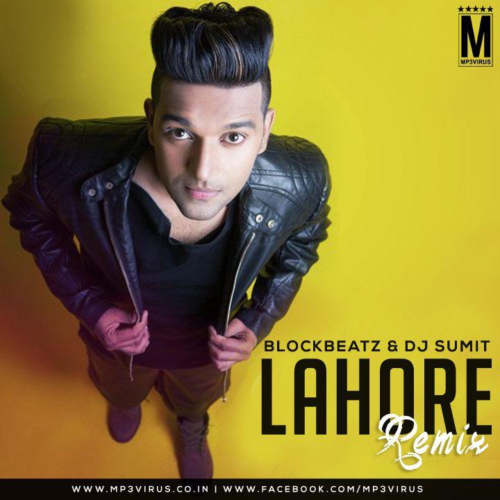 Lahore Guru Randhawa Block Beatz Dj Sumit Download Hit Songs Songs Guru