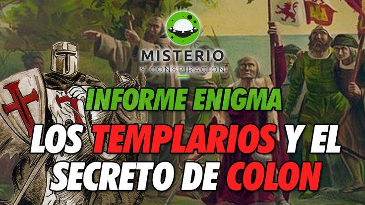 Informe Enigma - Los Templarios y el secreto de Cristóbal Colon - http://www.misterioyconspiracion.com/informe-enigma-los-templarios-secreto-cristobal-colon/