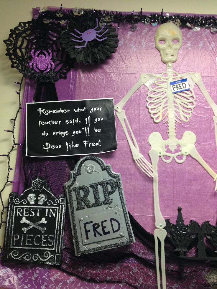 "Drug awareness week - ""Remember what your teacher said, if you do drugs you'll be dead like Fred"" - Hung sign with a big plastic skeleton wearing a name badge that says ""Hello my name is Fred"". Decorated board with tombstones and spooky decor. The kids love Fred! I did a Fred Halloween bulletin board as well (you can just switch out the sign during drug awareness week) One backdrop - two different sayings. Super easy, super fun! - Tanya Price"