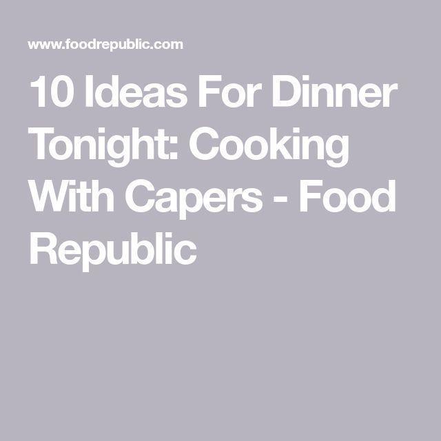 # IdeasToday-25 +> 10 ideeën voor diner vanavond: koken met kappertjes … – #d…