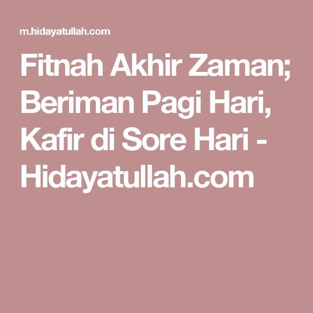 Fitnah Akhir Zaman; Beriman Pagi Hari, Kafir di Sore Hari - Hidayatullah.com