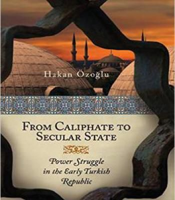 From Caliphate To Secular State: Power Struggle In The Early Turkish Republic PDF